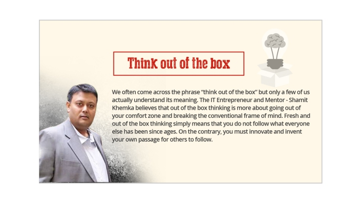 Shamit Khemka-Think out of the box